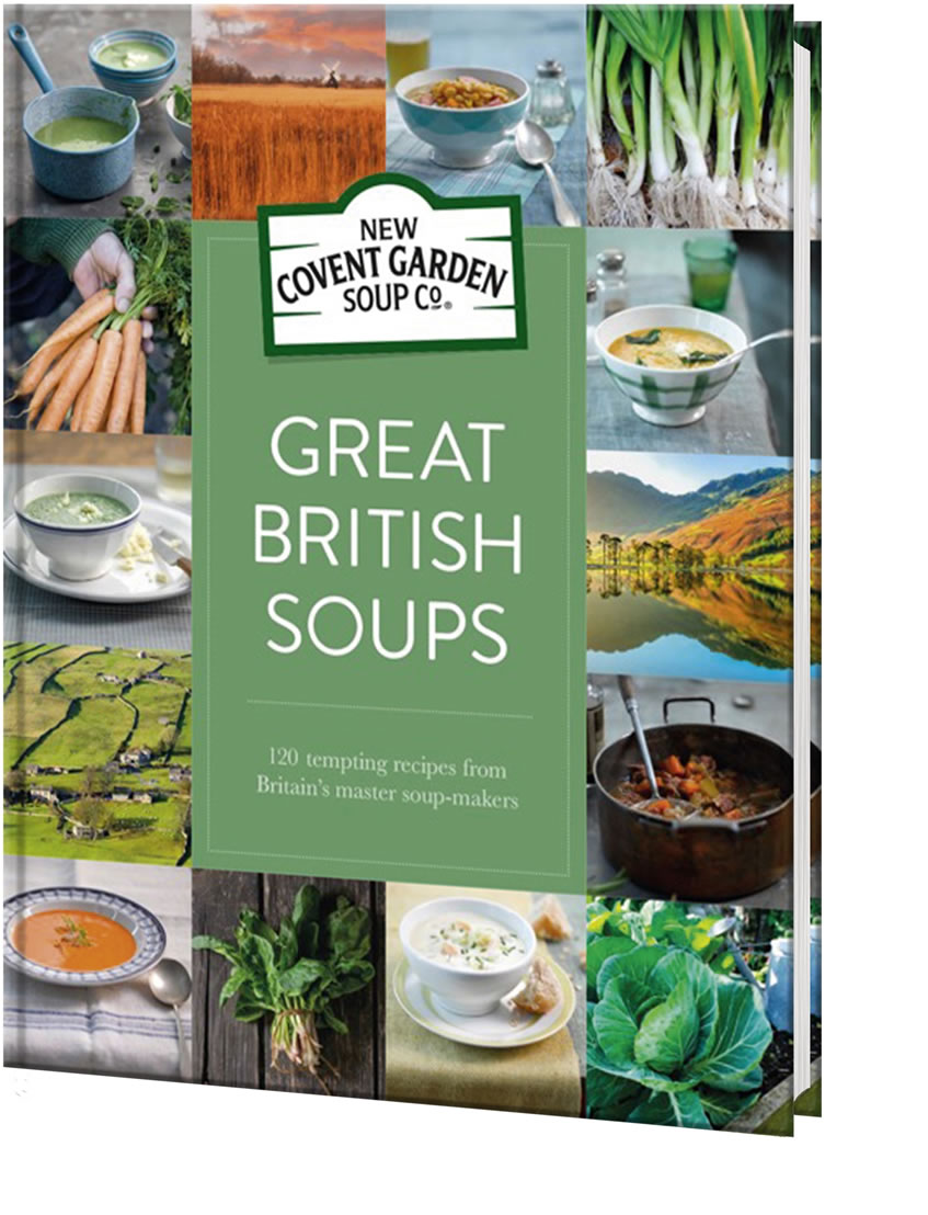 New recipe book from new covent garden soup co hain daniels new covent garden soup co have launched an exciting collection of new and classic recipes inspired by different regions of the british isles great forumfinder Choice Image